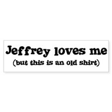 Jeffrey loves me Bumper Bumper Sticker