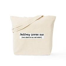 Jeffrey loves me Tote Bag
