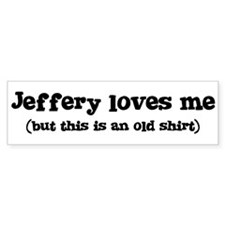 Jeffery loves me Bumper Bumper Sticker