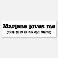 Marlene loves me Bumper Bumper Bumper Sticker