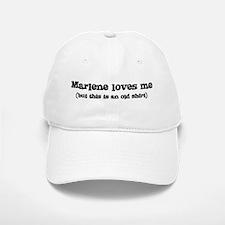 Marlene loves me Baseball Baseball Cap