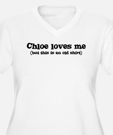 Chloe loves me T-Shirt