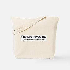 Chelsey loves me Tote Bag