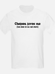 Chelsea loves me T-Shirt