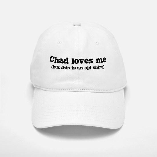 Chad loves me Baseball Baseball Cap
