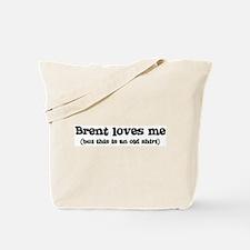 Brent loves me Tote Bag