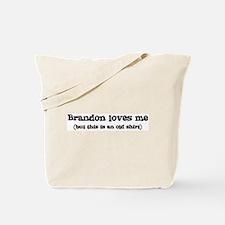 Brandon loves me Tote Bag