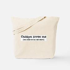 Caitlyn loves me Tote Bag