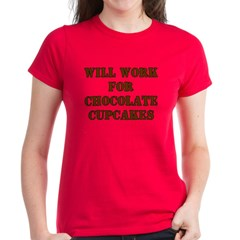Will Work for Chocolate Cupcakes Tee