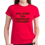 Will Work for Chocolate Cupcakes Women's Dark T-Sh