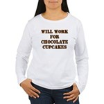 Will Work for Chocolate Cupcakes Women's Long Slee
