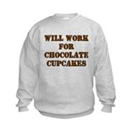 Will Work for Chocolate Cupcakes Kids Sweatshirt