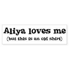 Aliya loves me Bumper Bumper Sticker