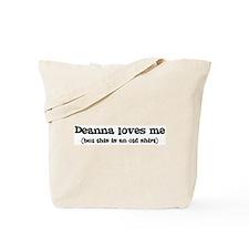 Deanna loves me Tote Bag
