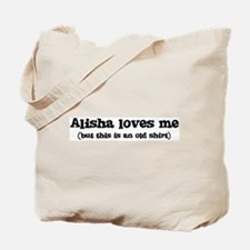 Alisha loves me Tote Bag