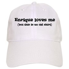 Enrique loves me Baseball Cap