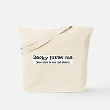 Becky loves me Tote Bag