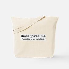 Dana loves me Tote Bag