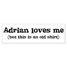 Adrian loves me Bumper Bumper Sticker