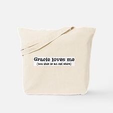 Gracie loves me Tote Bag