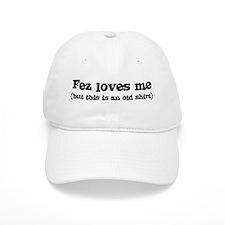 Fez loves me Baseball Cap