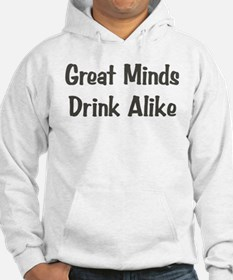 Great Minds Drink Alike Hoodie