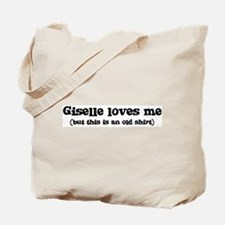 Giselle loves me Tote Bag