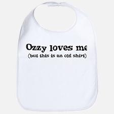 Ozzy loves me Bib