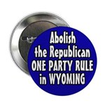 Abolish Wyoming Republican Rule Button