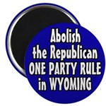 End Wyoming Republican Rule Magnet