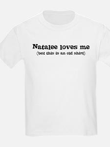 Natalee loves me T-Shirt
