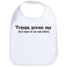 Trista loves me Bib