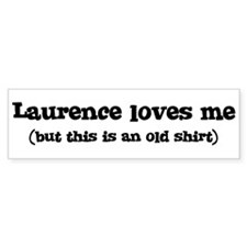 Laurence loves me Bumper Bumper Sticker