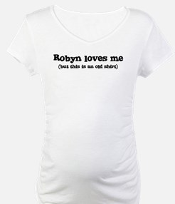 Robyn loves me Shirt