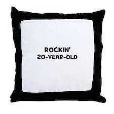 Rockin'~20-Year-Old Throw Pillow