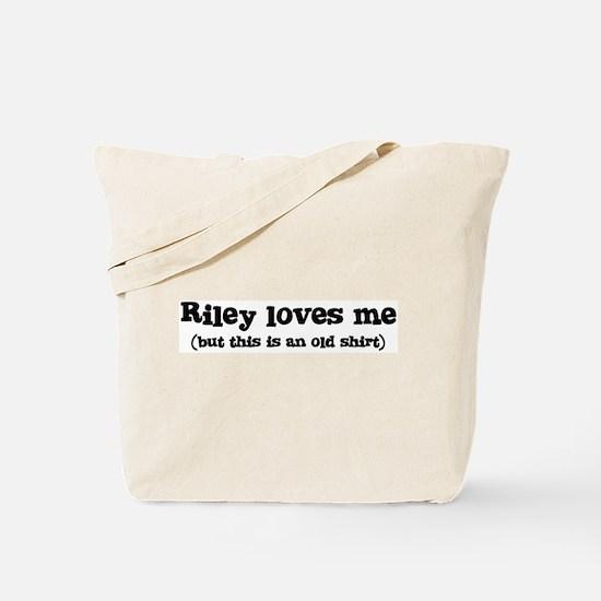 Riley loves me Tote Bag