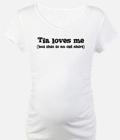 Tia loves me Shirt