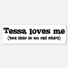 Tessa loves me Bumper Car Car Sticker