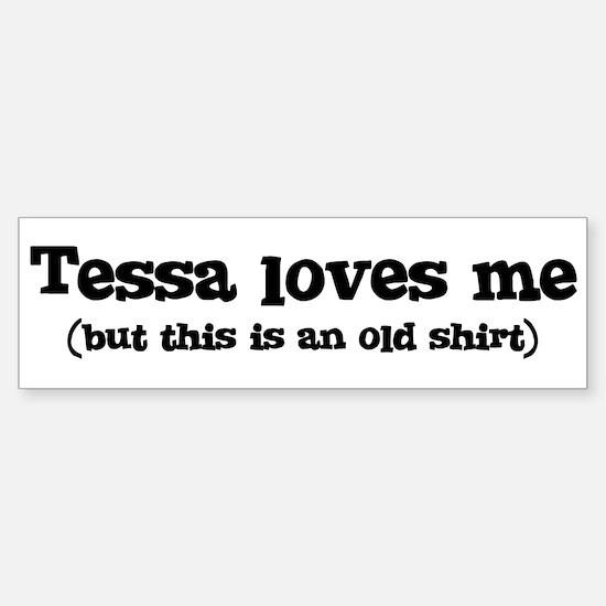Tessa loves me Bumper Car Car Sticker