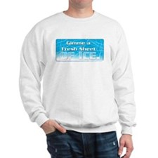 gimme ice Sweatshirt