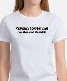 Vivian loves me Women's T-Shirt