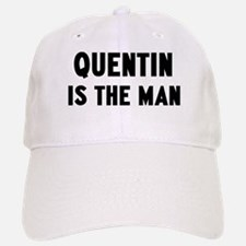 Quentin is the man Baseball Baseball Cap