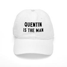 Quentin is the man Baseball Cap