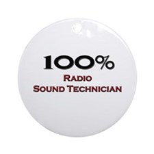 100 Percent Radio Sound Technician Ornament (Round
