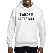 Xander is the man Hoodie