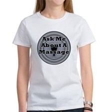 Ask Me About A Massage Tee