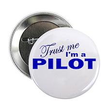 """Trust Me I'm a Pilot 2.25"""" Button"""