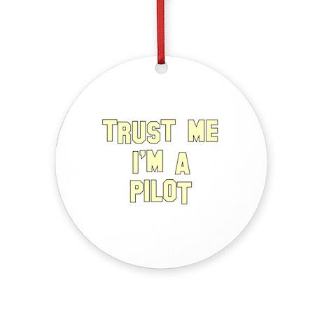 Trust Me I'm a Pilot Ornament (Round)