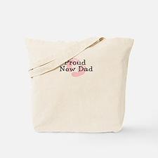 Proud New Dad GIRL Tote Bag