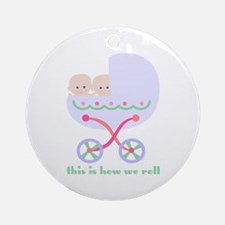 How We Roll Carriage Twins Ornament (Round)